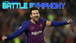 Battle Symphony Lionel Messi