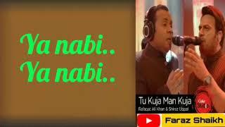 Gambar cover Tu Kuja Man Kuja Lyrics | Rafaqat Ali Khan, Shiraz Uppal