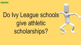 Do Ivy League Schools Give Athletic Scholarships?