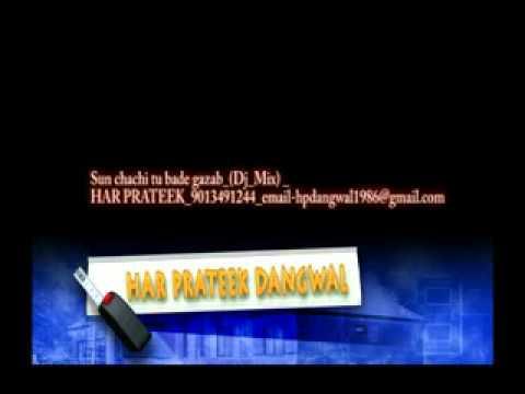 Sun chachi tu bade gazab_(Dj_Mix) _HAR PRATEEK_9013491244_email-hpdangwal1986@gmail.com.mp4