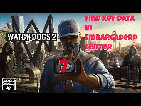 WATCH DOGS 2! Campaign (Find Key Data in Embarcadero Center) STRATEGY GUIDE 7 Xbox One/Ps4/Steam