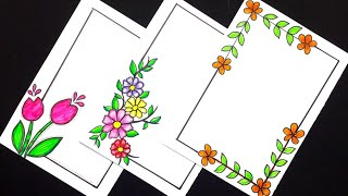 Flowers/3 Beautiful border designs on paper/File decoration page/Border designs for project/borders