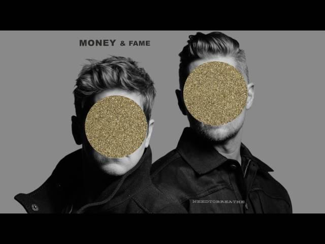 """NEEDTOBREATHE - """"MONEY & FAME """" [Official Audio]"""