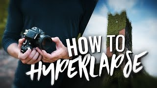 How to Shoot a HYPERLAPSE