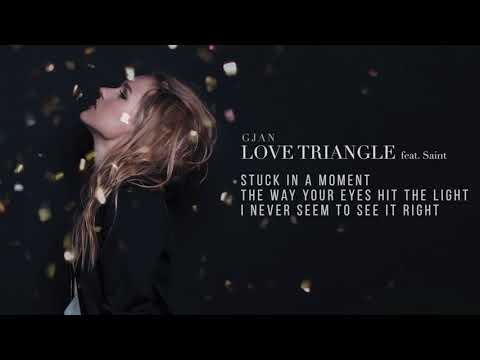 GJan - Love Triangle (feat. Saint) | Lyrics