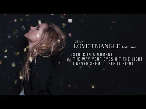 GJan - Love Triangle (feat. Saint) | Lyrics