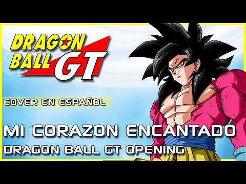 DRAGON BALL GT - MI CORAZÓN ENCANTADO (Cover en Español)