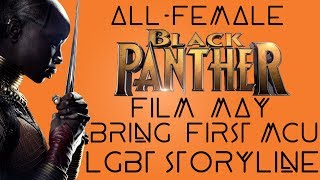 All-Female 'Black Panther' Spin-off May Bring MCU's First LGBT Storyline