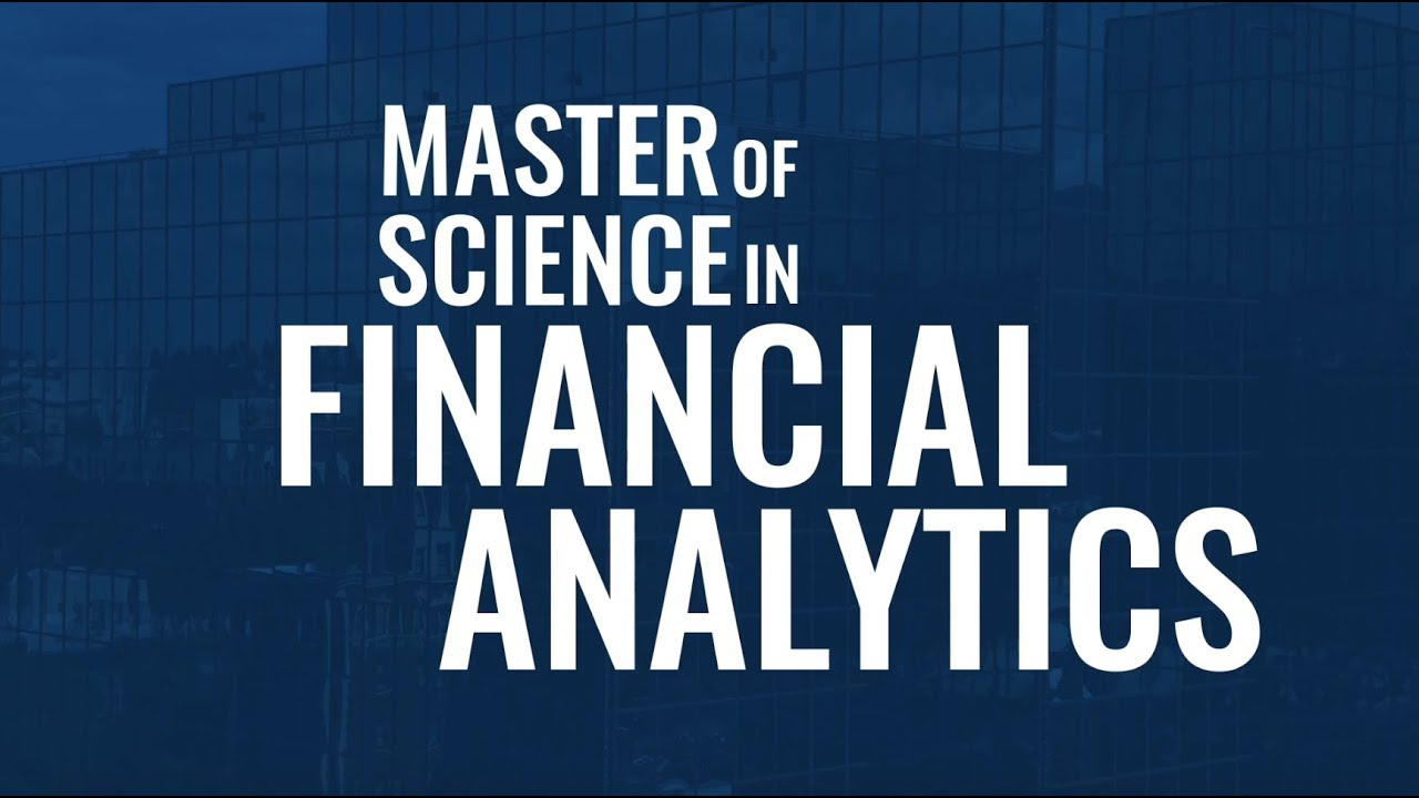 Master of Science in Financial Analytics - Gupta College of Business