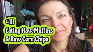 Vlog 111**eating Raw Vegan Muffin & Raw Vegan Corn Chips** Orjanics 50nraw