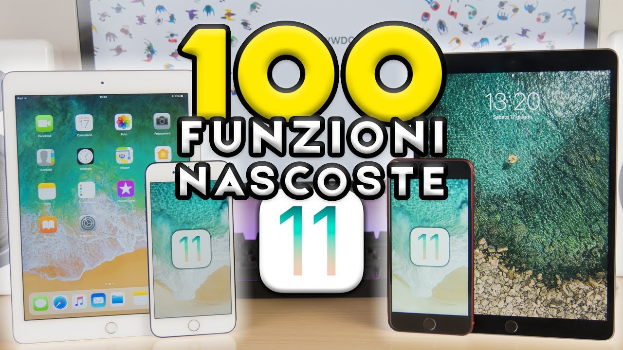 100 Funzioni Nascoste In Ios 11 Youtube