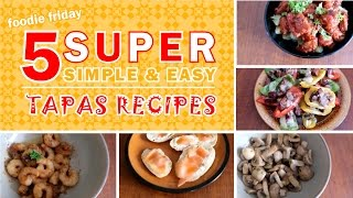 5 SUPER SIMPLE & EASY Tapas Recipes!!! ♥ FOODIE FRIDAY ♥