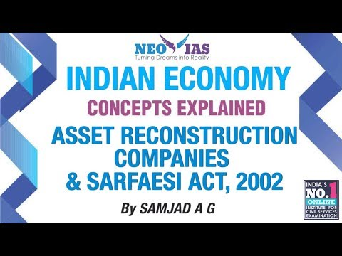 Asset Reconstruction Companies & SARFAESI Act, 2002 | Money & Banking | NPA | Part 3