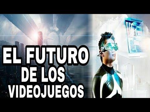 LOS VIDEOJUEGOS DEL FUTURO ¿COMO SERAN? ¿EL FUTURO ES LA REALIDAD VIRTUAL Y AUMENTADA?