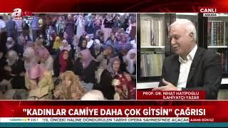 """Başkan Erdoğan'ın """"kadınlar camiye daha çok gitsin"""" çağrısını Nihat Hatipoğlu değerlendirdi"""
