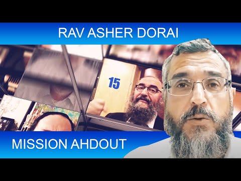 MISSION AHDOUT 15 - UNITE - Rav Asher Dorai - TORAH ET GUEOULA