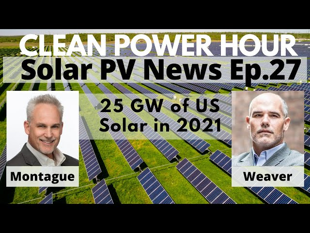 25 Gigawatts of Solar in the US for 2021 | World's Largest Battery | Clean Power Hour Ep27