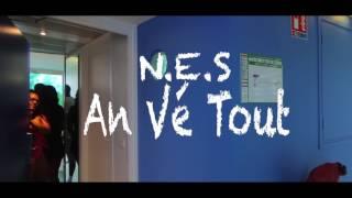 N.E.S - An Vé Tout ( H2LFilms & AUPIREDESK )