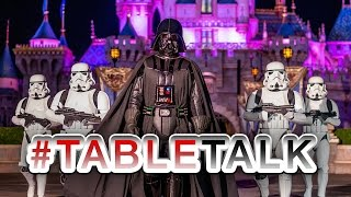 Star Wars Disneyland: What Rides We Want! #TableTalk