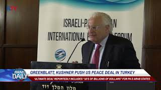 Greenblatt; Kushner Push US Peace Deal in Turkey - Your News From Israel