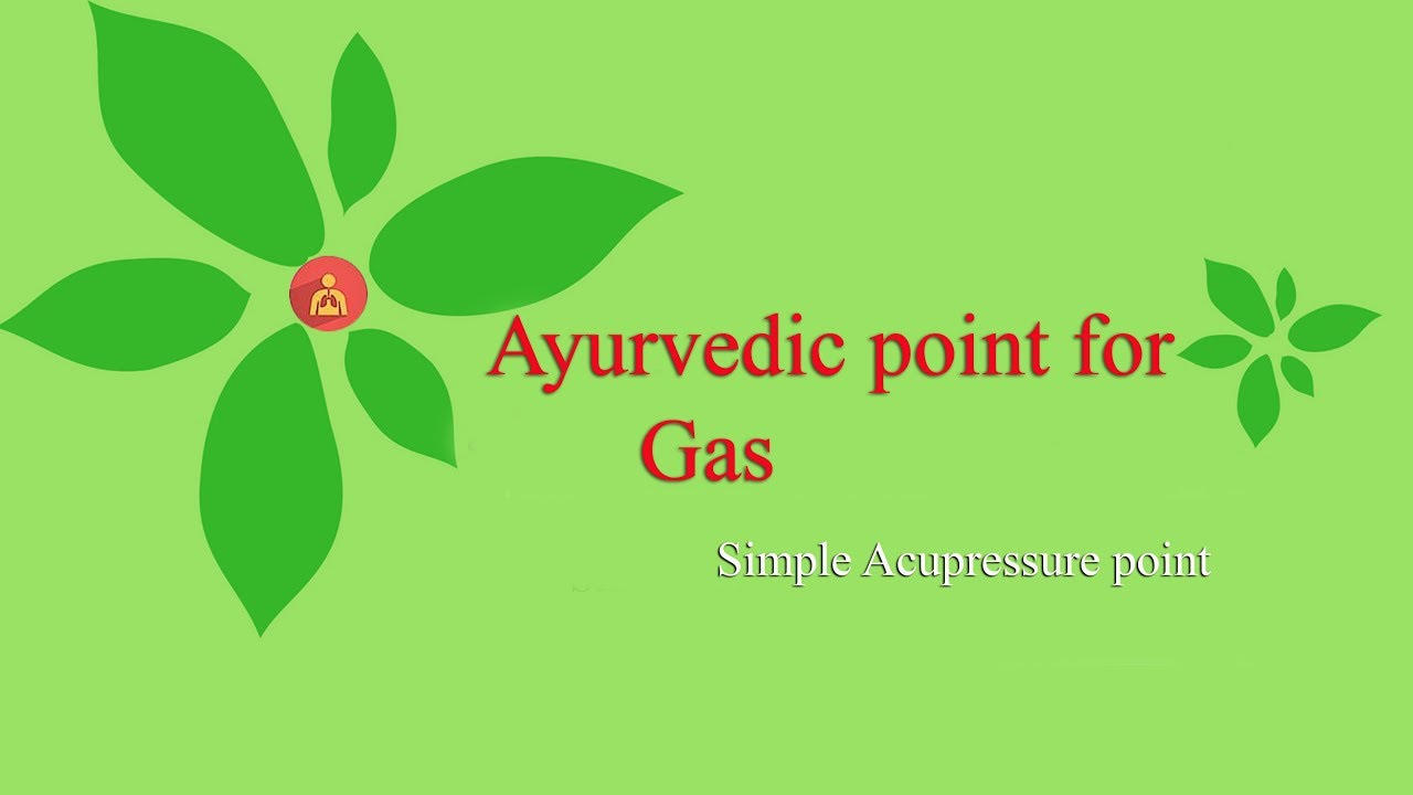 Ayurvedic Acupressure points for Gas - YouTube