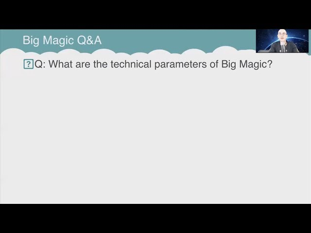 Q&A: What are the technical parameters of Big Magic?