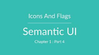Semantic UI - Icons and Flags - Part 4