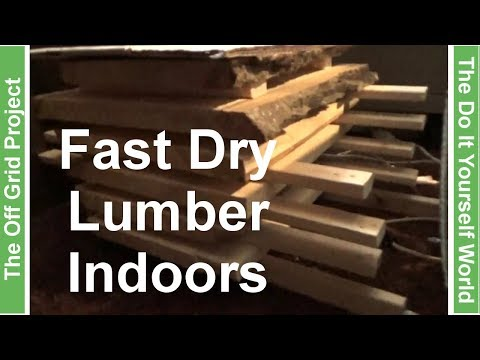 Fast Drying Lumber Inside The House Without A Kiln