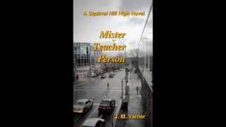 "Book Trailer: ""Mister Teacher Person (A Squirrel Hill High Novel)"" by J. M. Varner"