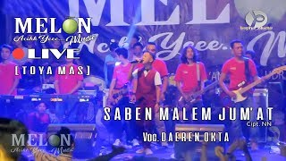 Download lagu DAEREN OKTA - SABEN MALEM JUM'AT \\ MELON MUSIC [LIVE TOYA MAS]