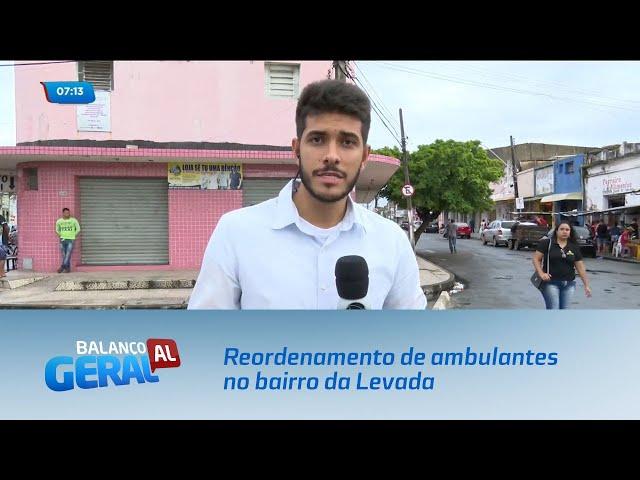 Prefeitura faz reordenamento para retirada de ambulantes no bairro da Levada