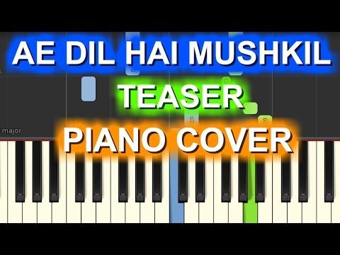 Ae Dil Hai Mushkil Piano Cover |Teaser|Chords+Tutorial+Lesson+Instrumental+Karaoke|Arijit Singh