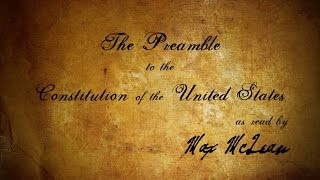 The Preamble to the Constitution of the USA (as read by Max McLean)