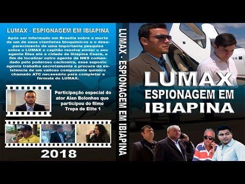 Lumax, Espionagem em Ibiapina (Assista em 1080p)