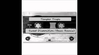 Temper Traps - Sweet Disposition (Bean Remix)