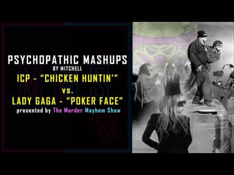 "Psychopathic Mashups - ICP ""Chicken Huntin"" vs. Lady Gaga ""Poker Face"""