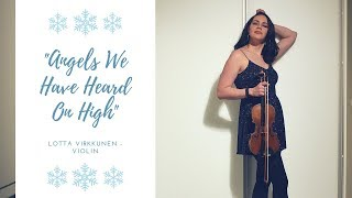 """Angels We Have Heard On High"" - Violin Cover by Lotta Virkkunen"