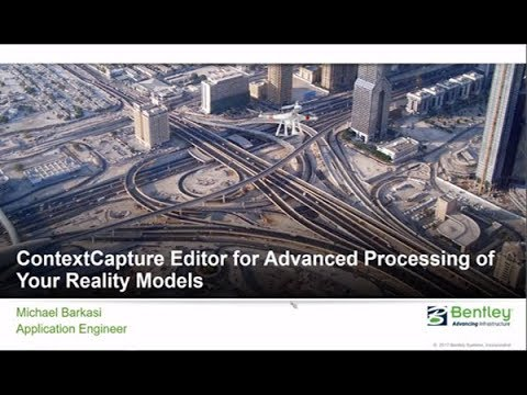 Tech Talk: ContextCapture Editor for Advanced Processing of Your Reality Models