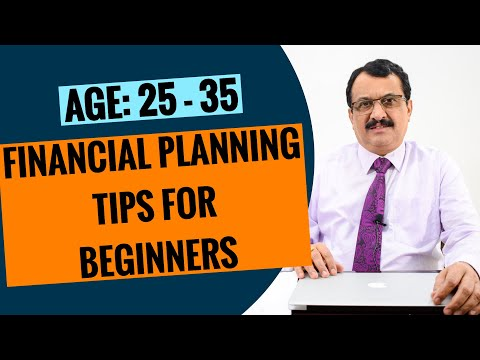 FINANCIAL PLANNING TIPS FOR BEGINNERS - AGE GROUP 25 TO 35