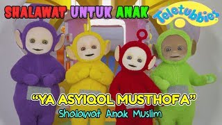Ya Asyiqol Musthofa ❤ Shalawat Anak Muslim ❤ Lagu Shalawat Merdu (versi) TELETUBIES