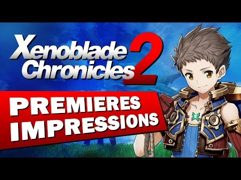 XENOBLADE CHRONICLES 2 : Premières impressions | GAMEPLAY FR