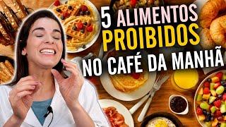 Os 5 Piores Alimentos Do Café Da Manhã