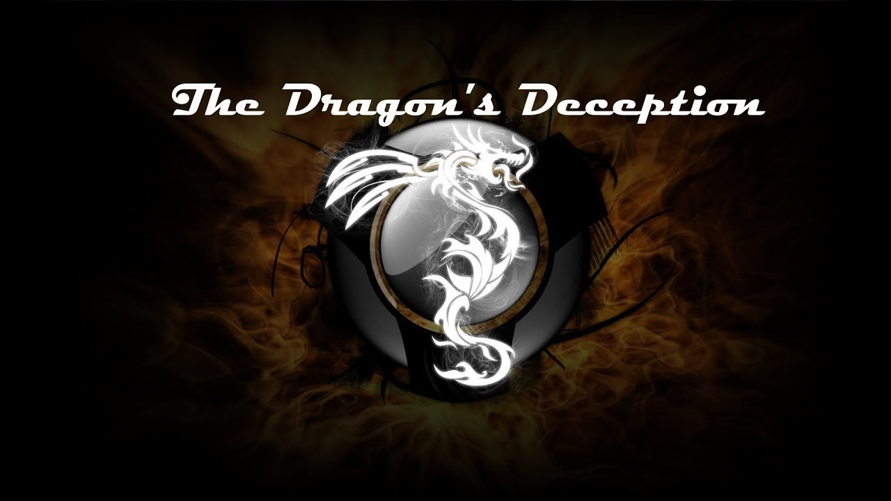 The Dragon's Deception Your Eyes Shall Be Opened