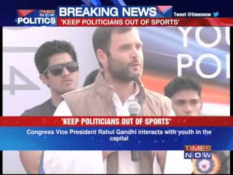 Rahul Gandhi: Keep the politicians out of sports