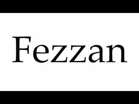 How to Pronounce Fezzan