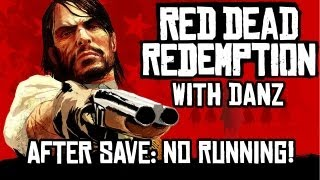 Red Dead w/ Danz AfterSave: NO RUNNING!