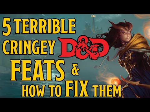 The 5 Worst Feats in Dungeons and Dragons 5e and How to FIX Them