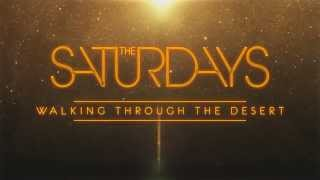 The Saturdays - Walking Through The Desert (Lyric Video) (Preview)
