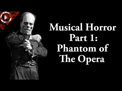 Why is This a Thing? Musical Horror Movies Part 1: Phantom of The Opera