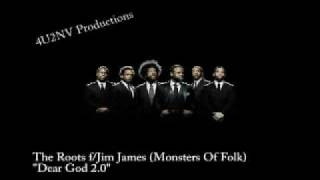 "The Roots f/Jim James (Monsters Of Folk) ""DEAR GOD 2.0"""